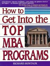 How to Get Into the Top MBA Programs By Richard Montauk J.D.. 9780132463232