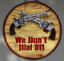 Metal WE DON'T DIAL 911 Sign Gas Oil Garage Man Cave Home Decor Pistol Guns
