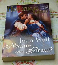 Joan Wolf Nonne oder Braut? Historical Gold 180 historische Liebesromane