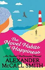 The Novel Habits of Happiness (Isabel Dalhousie Novels),Alexander McCall Smith