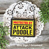 DECO Mini Sign PROTECTED BY ATTACK POODLE Beware of Dog Gag Gift Wood Ornament