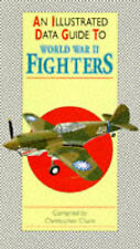 AN ILLUSTRATED DATA GUIDE TO WORLD WAR II FIGHTERS., Chant, Christopher., Used;