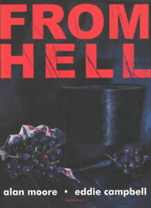 From hell: being a melodrama in sixteen parts by Alan Moore (Paperback)
