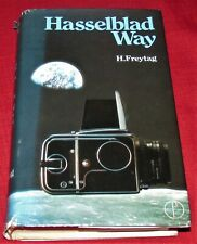 THE HASSELBLAD WAY: Photographer's Companion (7th Ed) - Freytag - 1979 HB