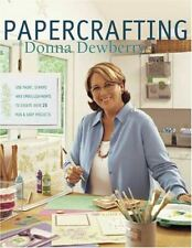 Dewberry, Donna, Papercrafting with Donna Dewberry: Use Paint, Stamps and Embell