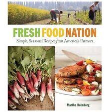 NEW - Fresh Food Nation: Simple, Seasonal Recipes from America's Farmers