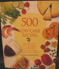 500 Low-Carb Recipes 500 Recipes from Snacks to Desserts Dana Carpender Used