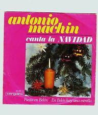 ANTONIO MACHIN: CANTA A LA NAVIDAD Single, 45 RPM. Vergara, 1967.