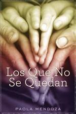 Los que no se quedan: Una novela Spanish Edition