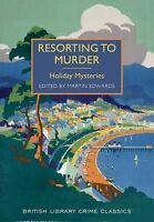 """""""AS NEW"""" Resorting to Murder: Holiday Mysteries (British Library Crime Classics)"""