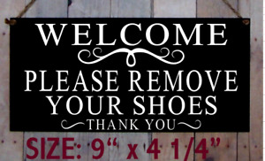 SIGN WELCOME PLEASE REMOVE YOUR SHOES TAKE OFF HANGER PLAQUE VINTAGE LOOK -BLACK