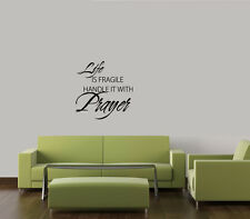 LIFE IS FRAGILE HANDLE IT WITH PRAYER  WALL FAITH VINYL WORDS DECALS HOME DECOR