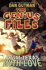 The Genius Files: From Texas with Love Bk. 4 by Dan Gutman (2014, Hardcover)