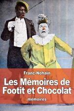Les Mémoires de Footit et Chocolat by Franc-Nohain (2016, Paperback)