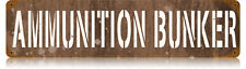 Ammunition Bunker Metal Sign - Hand Made in the USA with American Steel