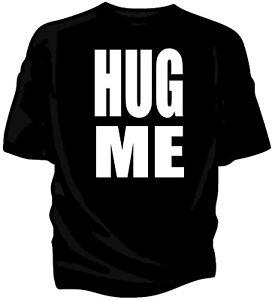 HUG ME. Humour t-shirt (Unisex standard fit)