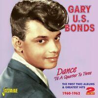 GARY U.S. BONDS - DANCE TIL A QUARTER TO 3 2 CD NEW!