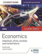 AQA A-level Economics Student Guide 3: Individuals, firms, markets and market f…
