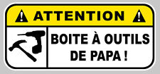 DANGER BOITE A OUTILS PAPA HUMOUR JDM AUTOCOLLANT STICKER 12cmX5,5cm  (DA174)