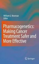 Pharmacogenetics - Making Cancer Treatment Safer and More Effective (2010,...
