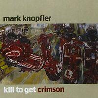 Mark Knopfler - Kill To Get Crimson [CD]