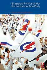 NEW Singapore Politics Under the People's Action Party (Politics in Asia)