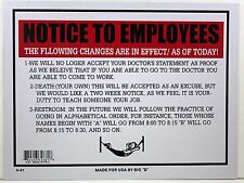 """NOTICE TO EMPLOYEES SIGN 9""""X12"""" FUNNY WORK POLICY CHANGES SICK TIME BATHROOM"""