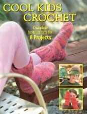 Cool Kids Crochet: Complete Instructions for 8 Projects, Mann, Sharon, Sandford,