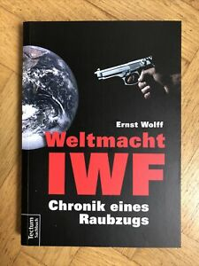 Wolff Weltmacht IWF Chronik eines Raubzugs
