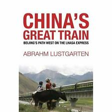China's Great Train: Beijing's Drive West and the Campaign to Remake Tibet