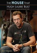 The House That Hugh Laurie Built: An Unauthorized Biography and Episode Guide, C
