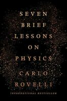 Seven Brief Lessons on Physics, Hardcover by Rovelli, Carlo; Carnell, Simon (...