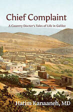 Chief Complaint: A Country Doctor's Tales of Life in Galilee, Very Good Conditio