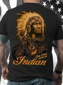 Old Chief Never Die Indian Awesome Motorcycle And Native T-Shirt XS-5XL
