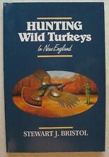 Vintage Stewart J. Bristol - Hunting Wild Turkeys In New England - c. 1986