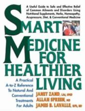 Smart Medicine for Healthier Living : Practical A-Z Reference to Natural and Co