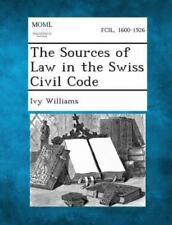 The Sources of Law in the Swiss Civil Code (Paperback or Softback)