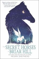 The Secret Horses of Briar Hill by Shepherd, Megan