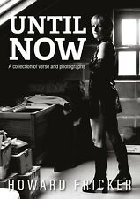Until Now by Howard Fricker - abstract naked erotic photography and verse book