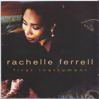 RACHELLE FERRELL - FIRST INSTRUMENT CD 11 TRACKS VOCAL JAZZ/ROCK 'N' ROLL