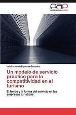 Un modelo de servicio práctico para la competitividad en el turismo: El fondo y