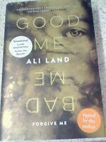 Good Me Bad Me - Ali Land ( signed 1st edition hardback ) mint condition