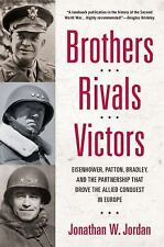 Brothers, Rivals, Victors: Eisenhower, Patton, Bradley and the Partner-ExLibrary