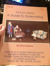 DOLLS' COBBLER:  A GUIDE TO SHOEMAKING. Sylvia Rountree. Miniature Shoemaking.