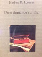 Dieci Domande Sui Libri - Herbert R. Lottman