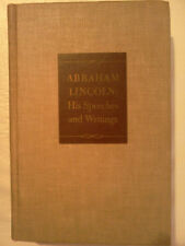 Abraham Lincoln: His Speeches and Writings by Roy P. Basler 1946