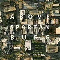 Above Spartanburg, Hardcover by Bradner, Kavin (PHT), Brand New, Free shippin...