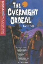 The Overnight Ordeal (Choice Adventures Series #16), Ball, Karen, Very Good Book