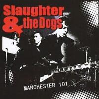 Slaughter and The Dogs : Manchester 101 CD (2008) ***NEW*** Fast and FREE P & P