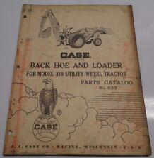 Case Backhoe & Loader Parts Catalog Manual Original! (fits 310 Utility Tractors)